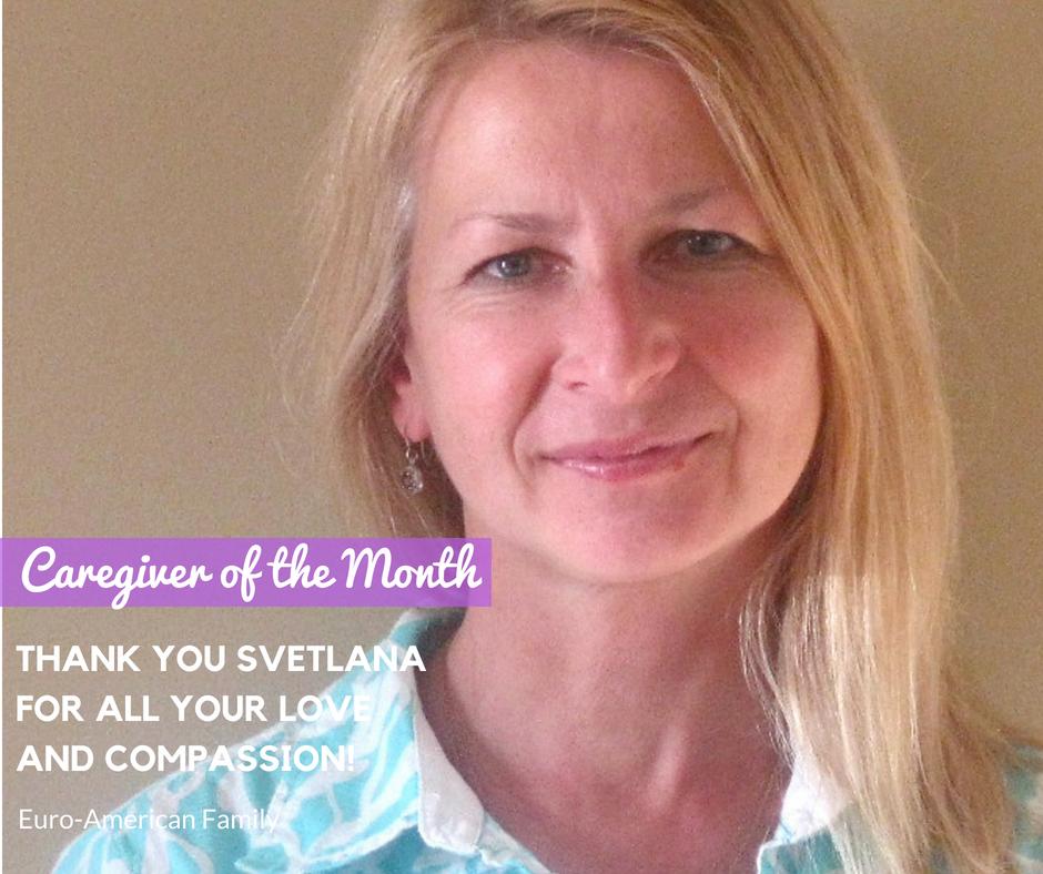 Svetlana Reshetnyak - May Caregiver of the Month! | Euro-American